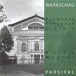 Richard Wagner: Parsifal: Werkschau Bayreuth 2004 Hörbuch