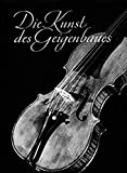 Die Kunst des Geigenbaues