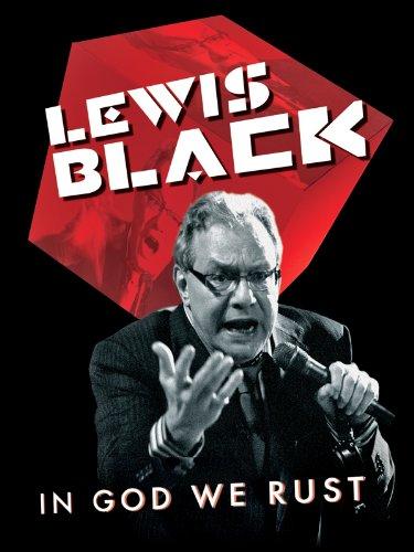 (Lewis Black: In God We Rust)