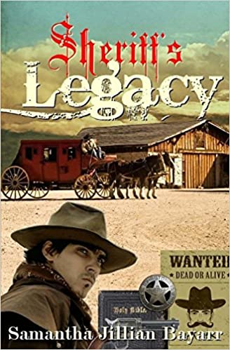 3d4a84bc A Sheriff's Legacy: Book One (Wanted: Dead or Alive) (Volume 1) Paperback –  October 20, 2011