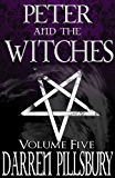 PETER AND THE WITCHES (Volume Five) (PETER AND THE MONSTERS Book 5)