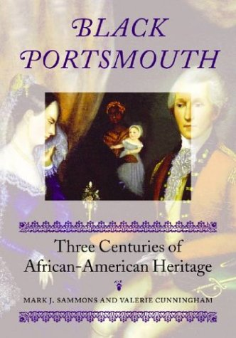 Black Portsmouth: Three Centuries of African-American Heritage (Revisiting New England)