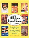 Old-Time Brand-Name Desserts: Recipes, Illustrations, and Advice from the RecipePamphlets of America's Most Trusted Food Makers (Abradale Books)