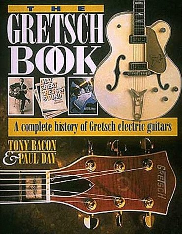 - The Gretsch Book - A Complete History of Gretsch Electric Guitars