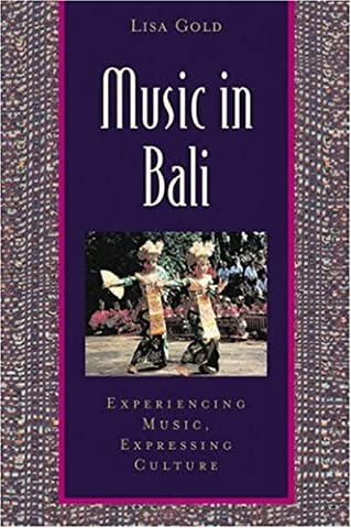 Music in Bali: Experiencing Music, Expressing Culture Includes CD (Global Music Series) - Island Company Blue Oxford