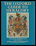 The Oxford Guide to Heraldry, Thomas Woodcock and John M. Robinson, 0192116584