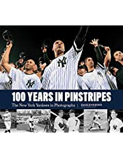 The 100 Years in Pinstripes: The New York Yankees in Photographs
