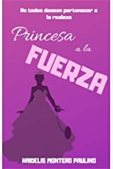 Princesa a la fuerza (Spanish Edition) Kindle Edition