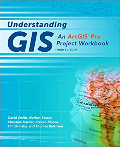 Understanding GIS: An ArcGIS Pro Project Workbook: David