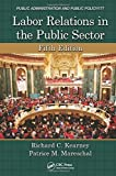 Labor Relations in the Public Sector, Fifth Edition 5th Edition