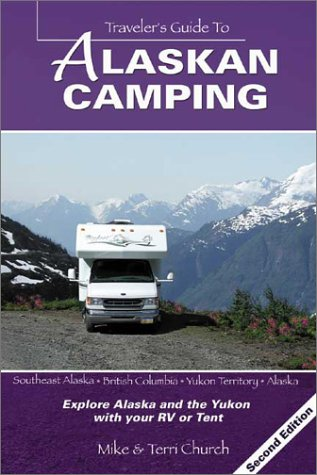 Download Traveler's Guide to Alaskan Camping: Explore Alaska and the Yukon with Your RV or Tent (Traveler's Guide series) ebook