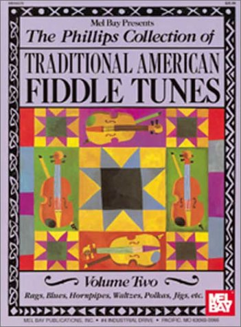 (The Phillips Collection of Traditional American Fiddle Tunes (Volume 2))