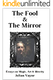 The Fool & The Mirror: Essays on Magic, Art & Identity