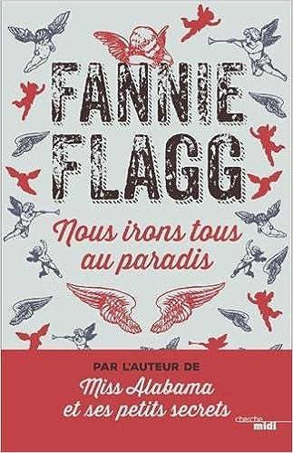 Nous irons tous au Paradis de Fannie FLAGG 2016