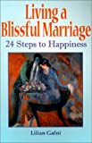 Living a Blissful Marriage, Lilian Gafni, 0970273509