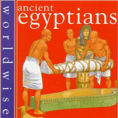 Ancient Egyptians (Worldwise)