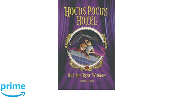 Out the Rear Window (Hocus Pocus Hotel): Michael Dahl, Lisa K ...