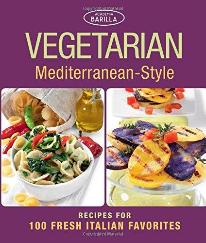 Vegetarian Mediterranean-Style: Recipes for 100 Fresh Italian Favorites pdf epub