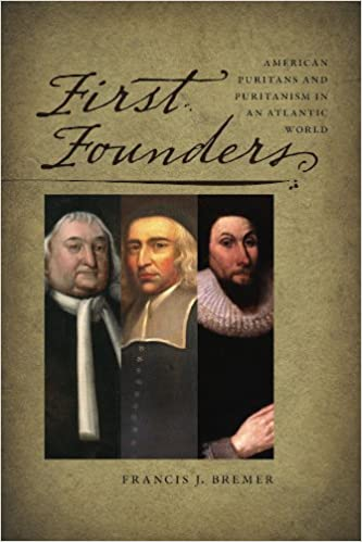 Image result for First Founders: American Puritans and Puritanism in an Atlantic World Francis J. Bremer