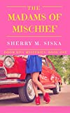 The Madams of Mischief: A laugh-out-loud cozy (Doom Divas Humorous Cozy Series, #1)
