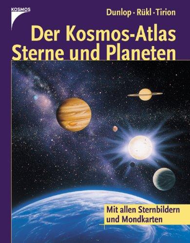 Der Kosmos-Atlas Sterne und Planeten: Mit allen Sternbildern und Mondkarten