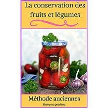 La conservation des fruits et légumes: Comment conserver ses fruits et légumes sans congélateur (French Edition)