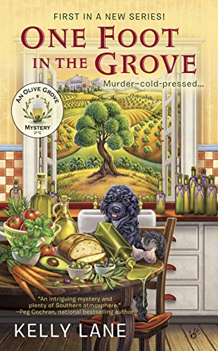 One Foot in the Grove (An Olive Grove Mystery) by [Lane, Kelly]