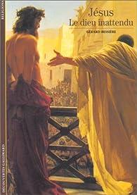 Jésus : Le dieu inattendu par Gérard Bessière