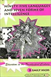 Ninety-Five Languages and Seven Forms of Intelligence : Education in the Twenty-First Century, Hicks, D. Emily, 0820439096