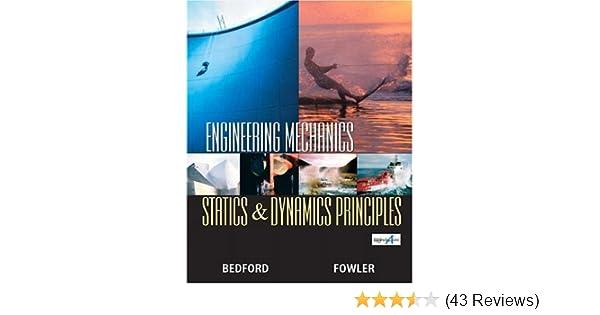 Amazon engineering mechanics statics and dynamics principles amazon engineering mechanics statics and dynamics principles 3rd edition 9780130082091 anthony m bedford wallace fowler books fandeluxe Gallery