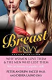 BREAST ENVY! Why Women Love Them and the Men Who Lust Them, Peter Andrew Sacco and Debra Laino Laino DHS MS MEd, 1626469164