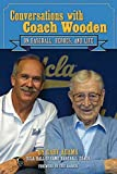 Conversations with Coach Wooden: On