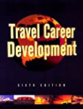 Travel Career Development, Gagnon, Patricia J. and Ociepka, Bruno, 0931202213