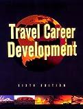 Travel Career Development, Gagnon, Patricia J. and Ociepka, Bruno, 0931202213