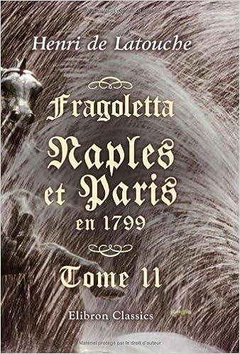 Lire un Fragoletta. Naples et Paris en 1799: Tome 2 pdf ebook