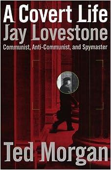 Book A Covert Life: Jay Lovestone: Communist, Anti-Communist and Spymaster
