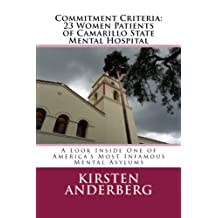 Commitment Criteria - 23 Women Patients of Camarillo State Mental Hospital: A Look Inside One of America's Most Infamous Mental Asylums