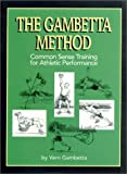 The Gambetta Method : Common Sense Training for Athletic Performance, , 1879627027
