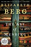 The Art of Mending, Elizabeth Berg, 0375433732