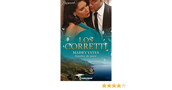 Hambre de amor: Los Corretti (8) (Miniserie Bianca) (Spanish Edition) - Kindle edition by Maisey Yates. Literature & Fiction Kindle eBooks @ Amazon.com.