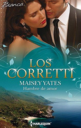Hambre de amor: Los Corretti (8) (Miniserie Bianca) (Spanish Edition