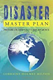 Disaster Master Plan, Lorraine Holmes Milton, 1479787566