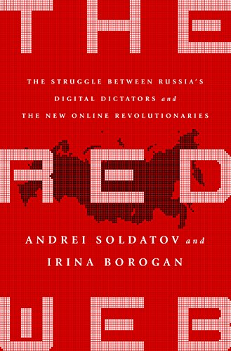 The Red Web: The Struggle Between Russia's Digital Dictators and the New Online Revolutionaries cover