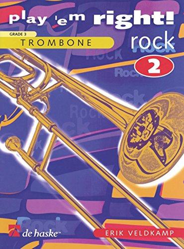 Play Em Right Rock - De Haske Music Play 'Em Right Rock - Vol. 2 (Trombone) De Haske Play-Along Book Series Arranged by Erik Veldkamp