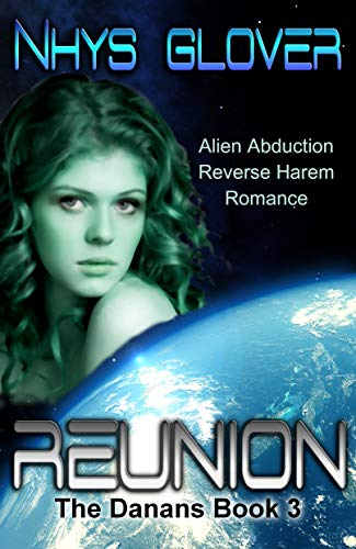 Reunion: Alien Abduction Reverse Harem Romance (The Danans Book 3)