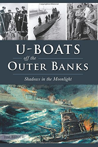 Cape Hatteras Outer Banks North Carolina - U-Boats off the Outer Banks: Shadows in the Moonlight (Military)