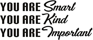 You are Smart You are Kind You are Important Wall Decal, Inspirational Lettering Vinyl Wall Sticker for Office Classroom Decor, Black