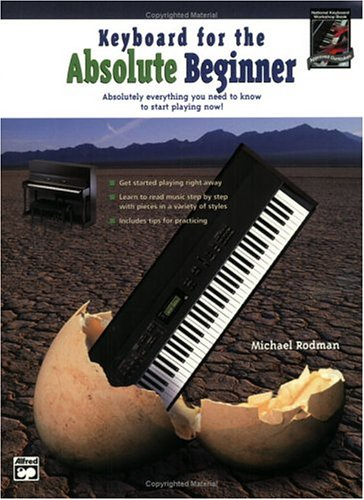 Download Keyboard for the Absolute Beginner: Absolutely Everything You Need to Know to Start Playing Now! (Book & DVD) ebook