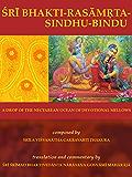 Bhakti-rasamrta-sindhu-bindu: A Drop of the Nectarean Ocean of Devotional Mellows