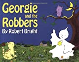 Georgie and the Robbers, Robert Bright, 0374425426